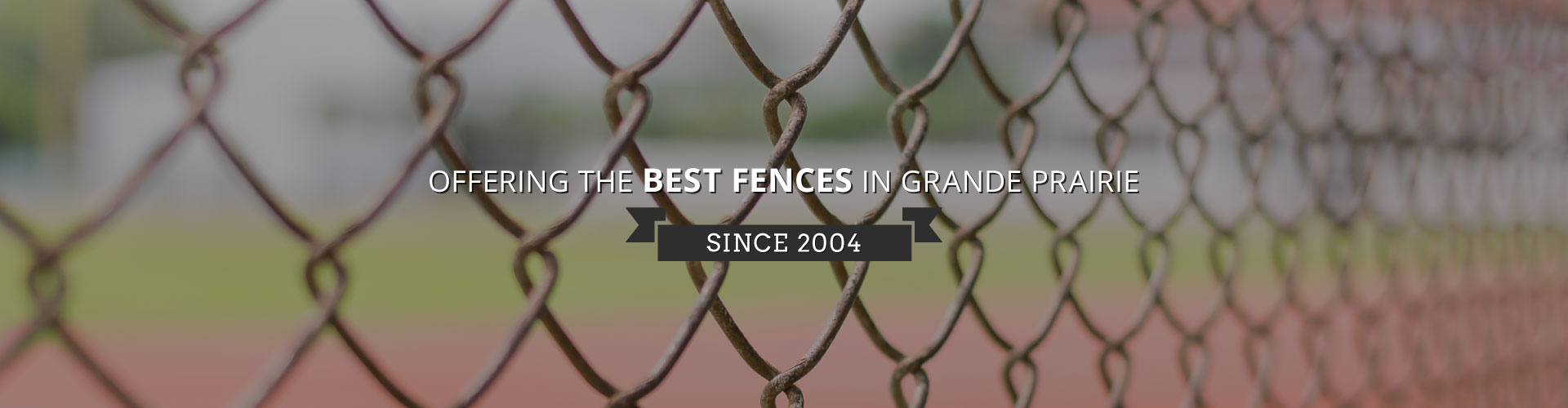 Offering the Best Fences in Grande Prairie Since 2004 | Fences Grande Prairie